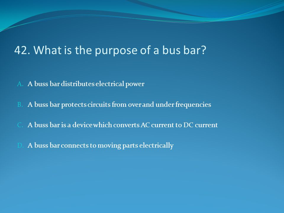 42. What is the purpose of a bus bar