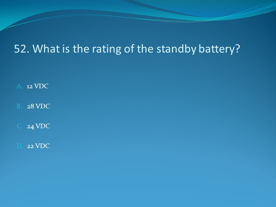 52. What is the rating of the standby battery
