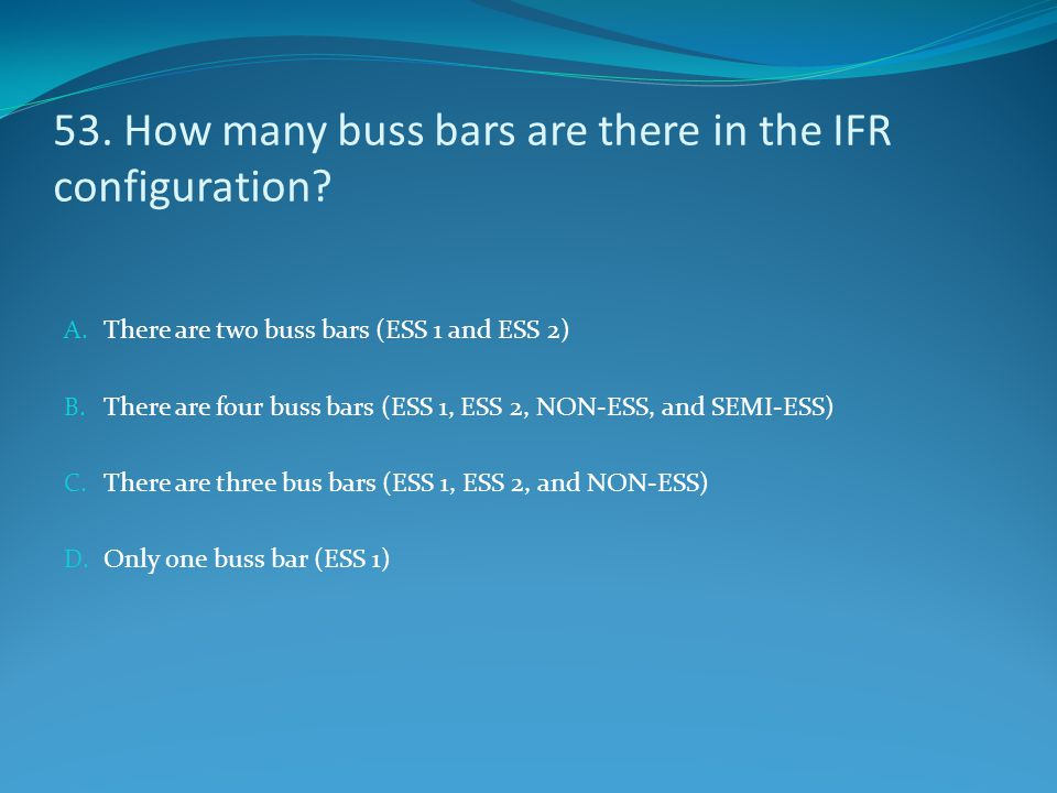 53. How many buss bars are there in the IFR configuration