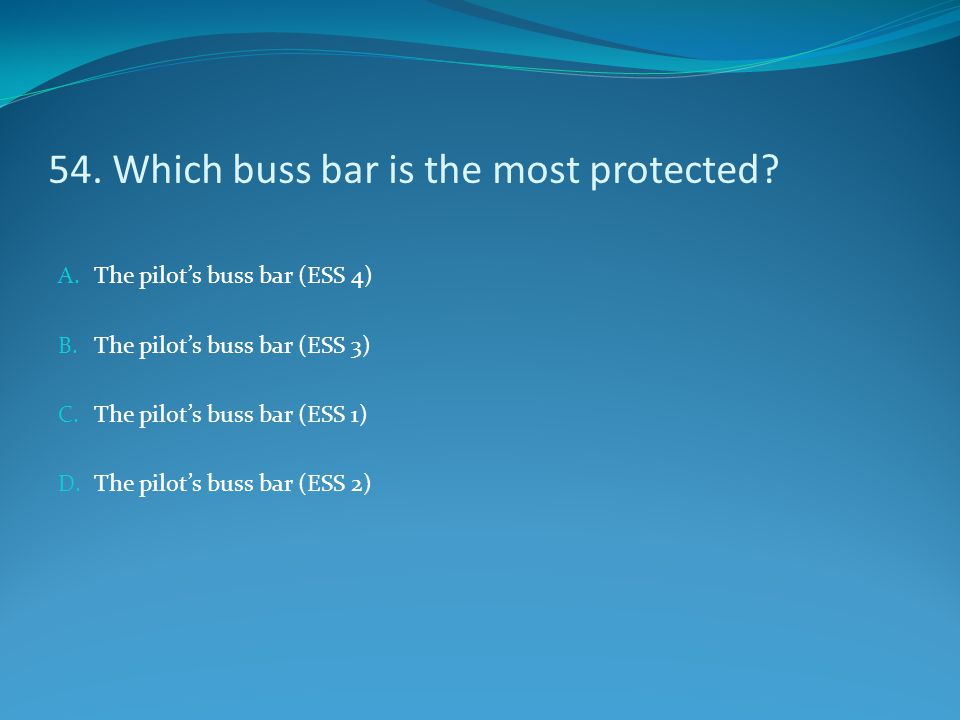 54. Which buss bar is the most protected