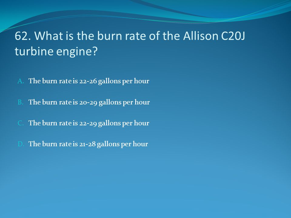 62. What is the burn rate of the Allison C20J turbine engine