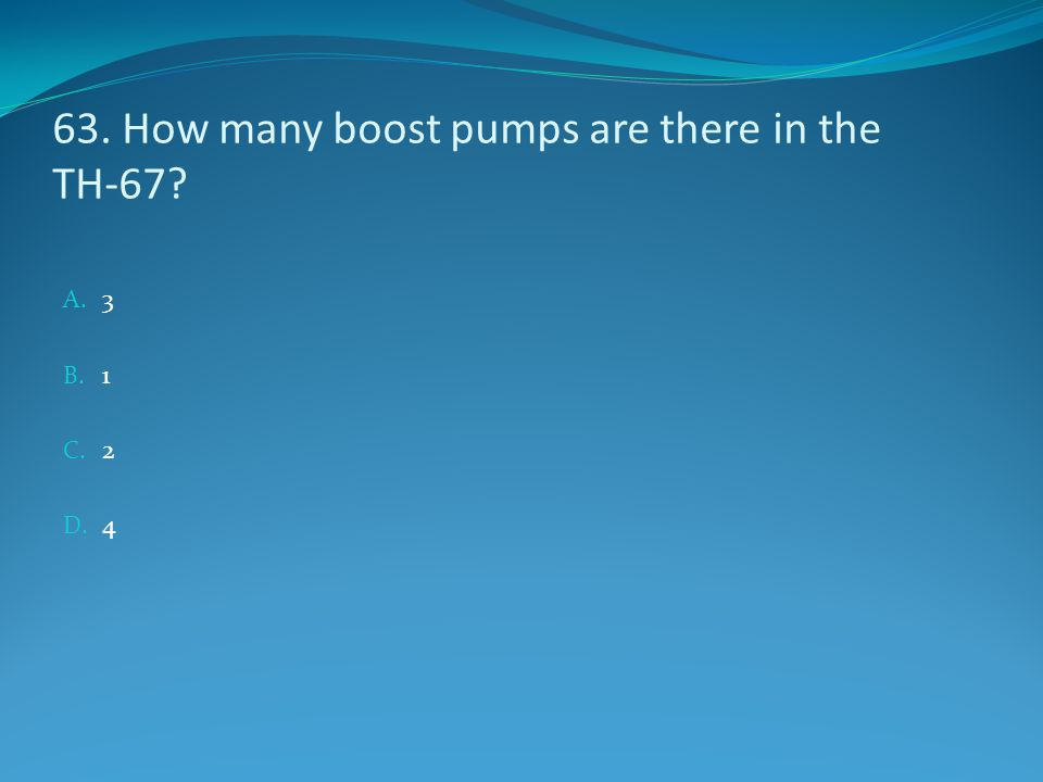63. How many boost pumps are there in the TH-67