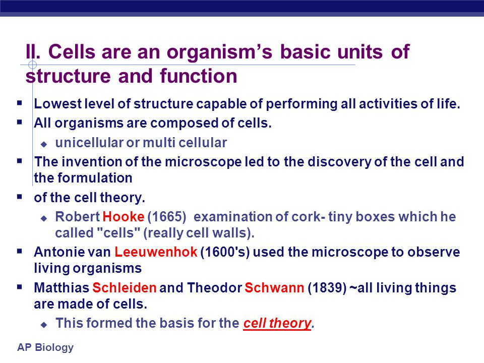 II. Cells are an organism's basic units of structure and function