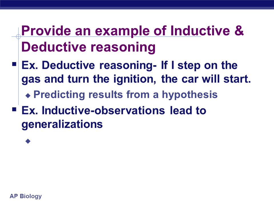 Provide an example of Inductive & Deductive reasoning