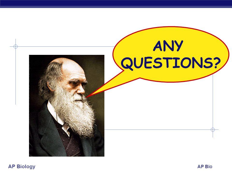 ANY QUESTIONS AP Bio