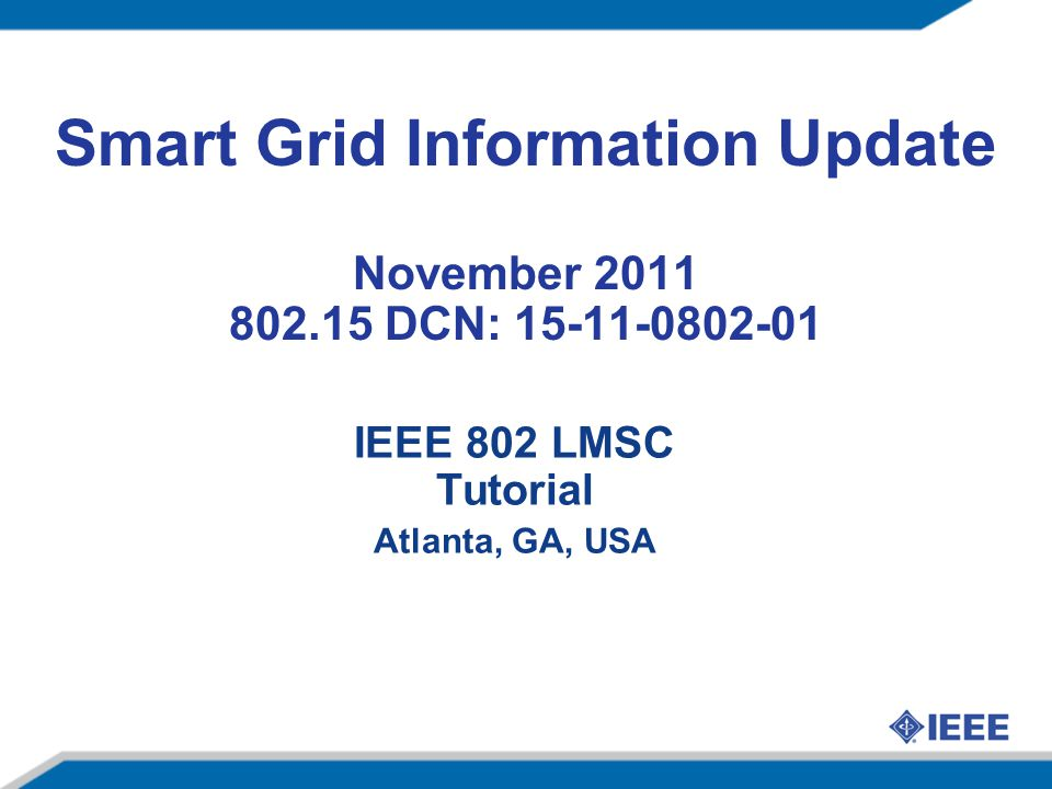 Smart Grid Information Update November 2011 802.15 DCN: 15-11-0802-01