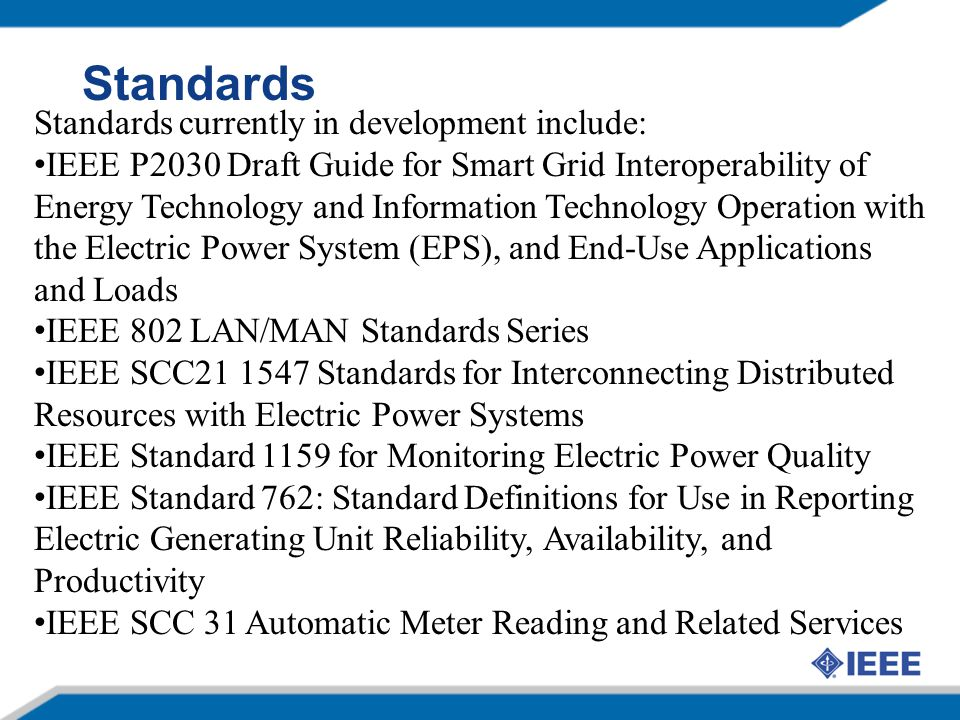 Standards Standards currently in development include: