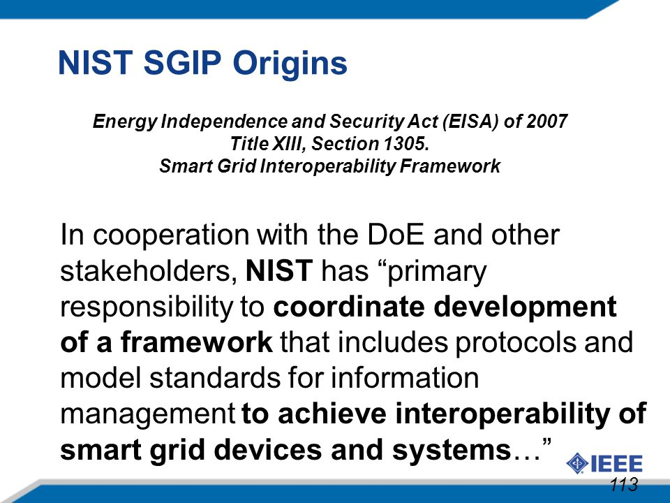 NIST SGIP Origins Energy Independence and Security Act (EISA) of 2007. Title XIII, Section 1305. Smart Grid Interoperability Framework.