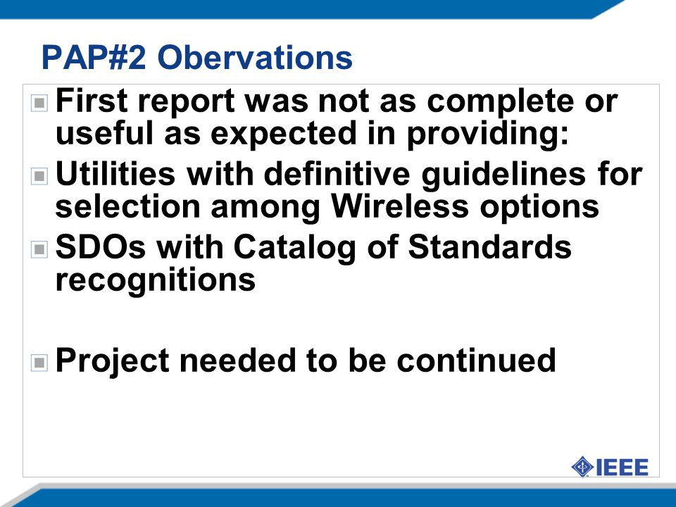 PAP#2 Obervations First report was not as complete or useful as expected in providing: