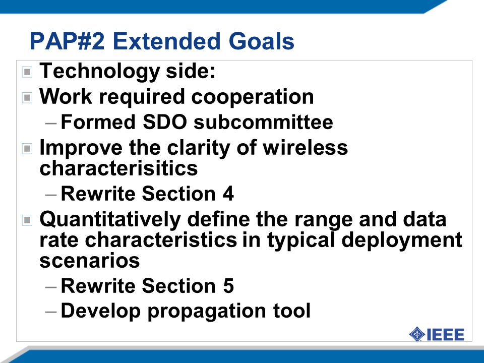 PAP#2 Extended Goals Technology side: Work required cooperation