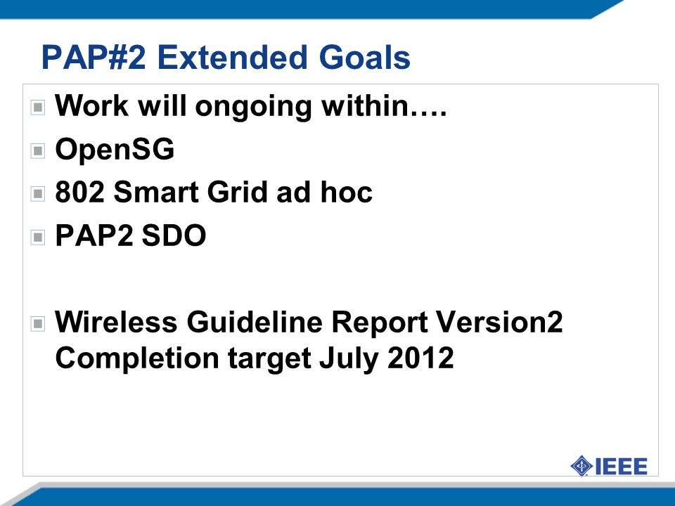 PAP#2 Extended Goals Work will ongoing within…. OpenSG