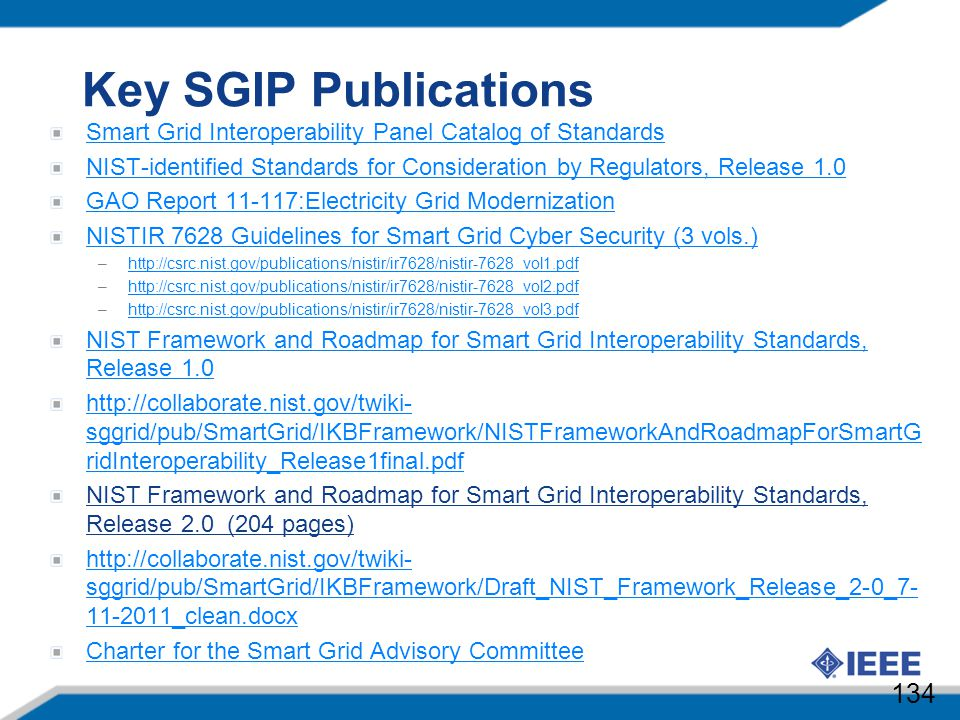 Key SGIP Publications Smart Grid Interoperability Panel Catalog of Standards. NIST-identified Standards for Consideration by Regulators, Release 1.0.
