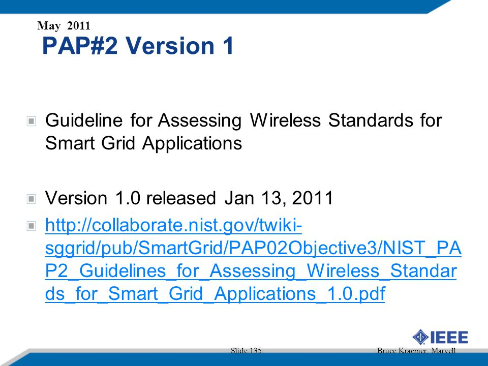 May 2011 PAP#2 Version 1. Guideline for Assessing Wireless Standards for Smart Grid Applications.