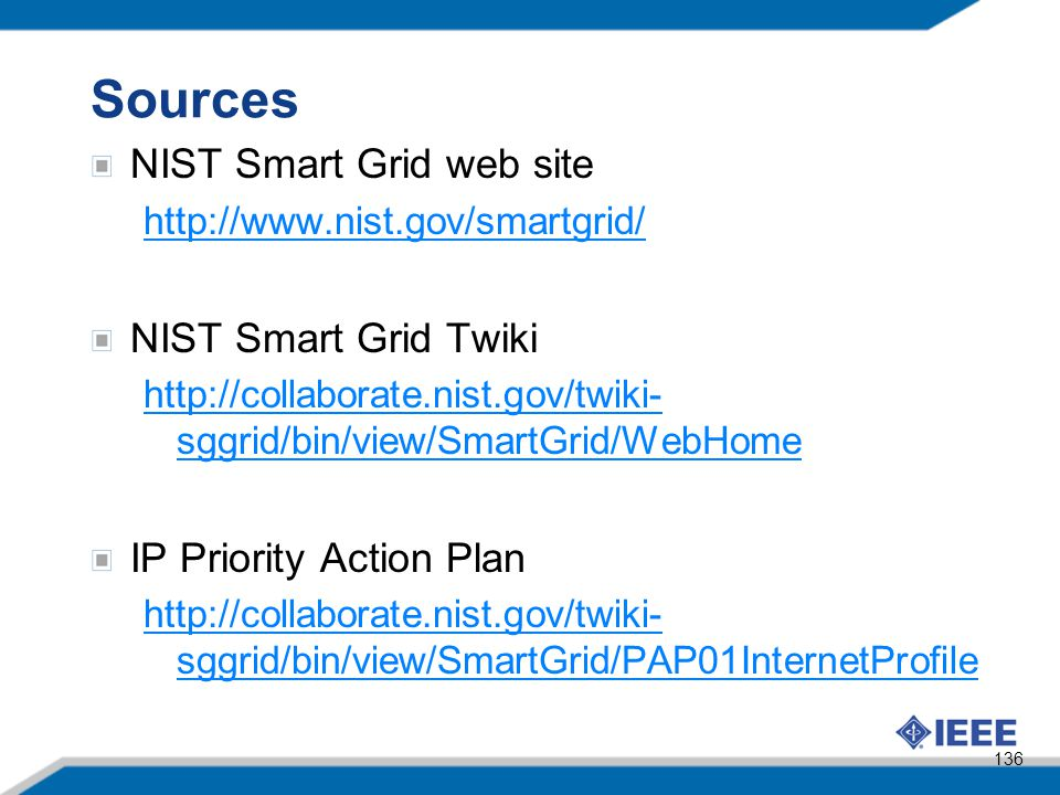 Sources NIST Smart Grid web site NIST Smart Grid Twiki