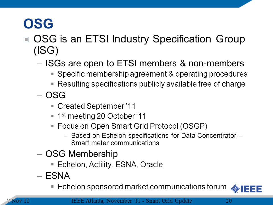 OSG OSG is an ETSI Industry Specification Group (ISG)