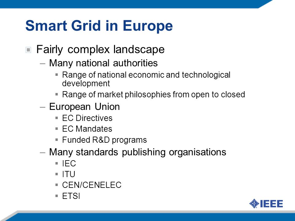 Smart Grid in Europe Fairly complex landscape