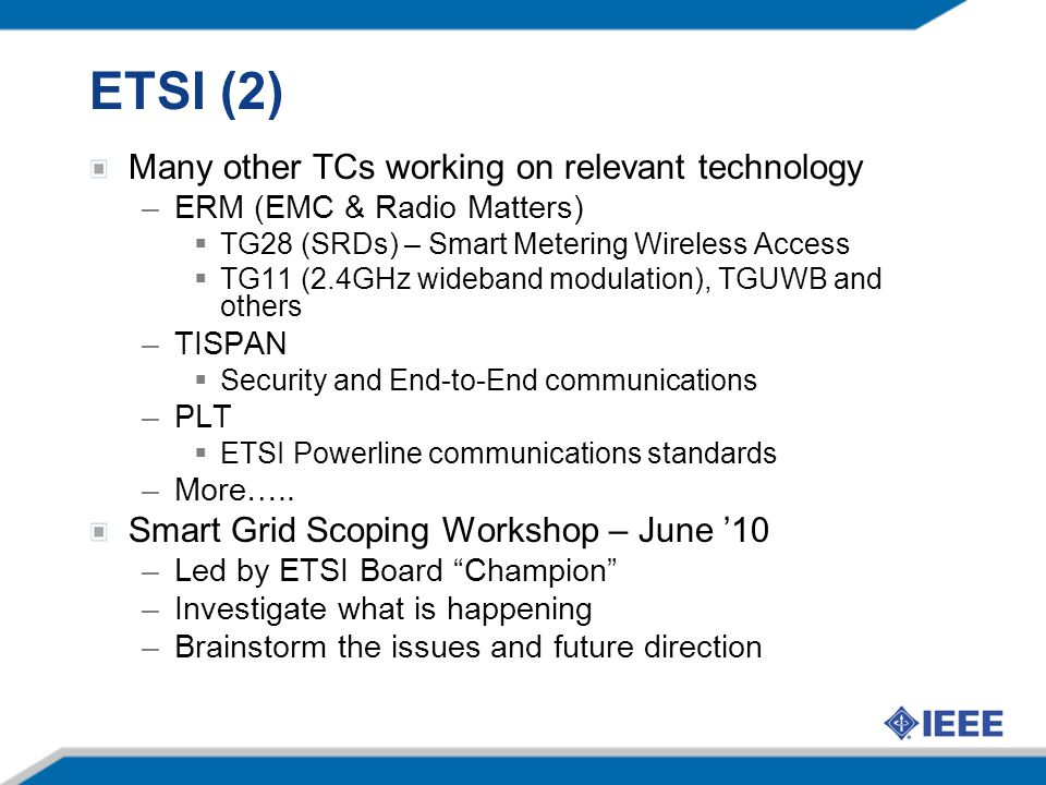 ETSI (2) Many other TCs working on relevant technology