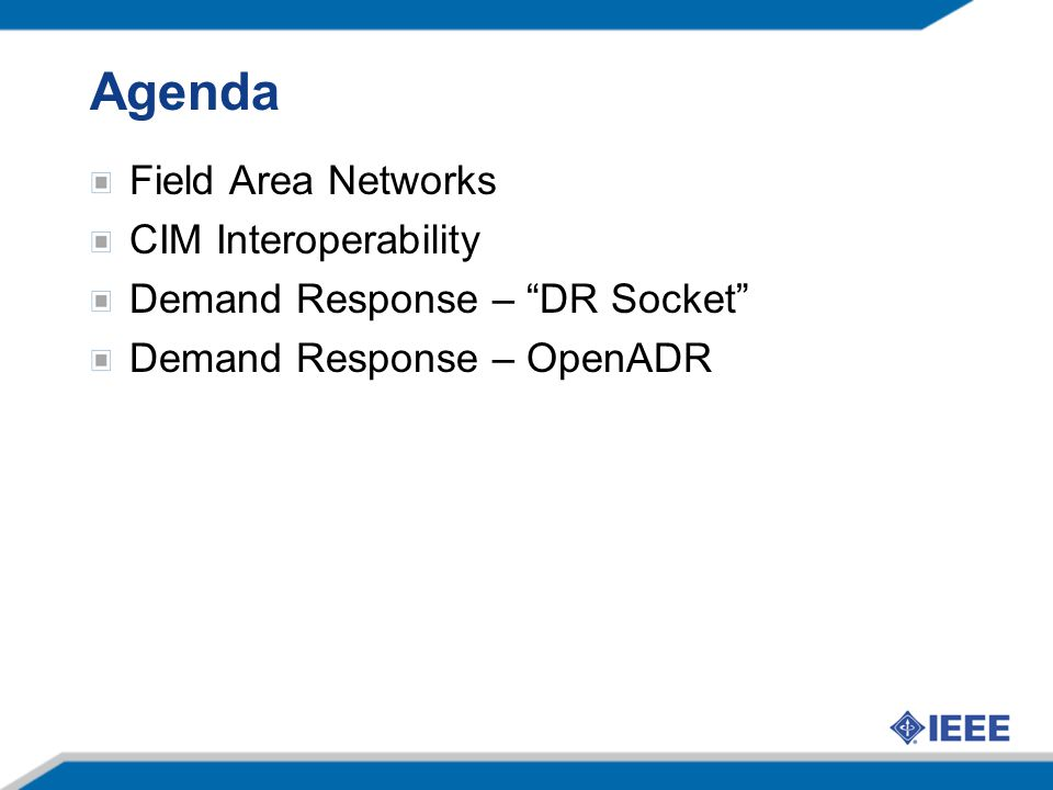 Agenda Field Area Networks CIM Interoperability