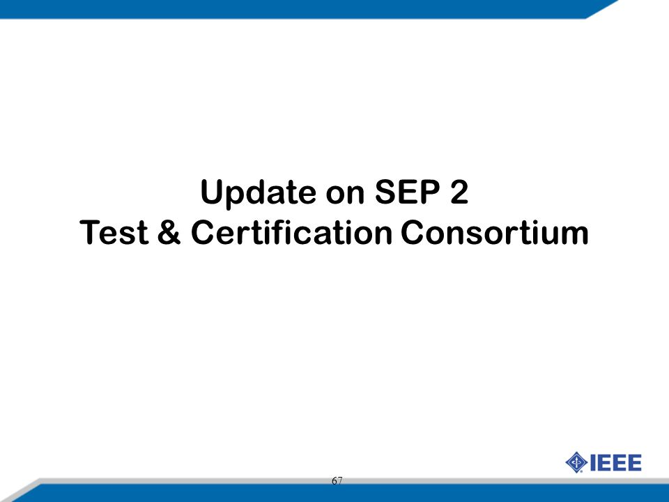 Update on SEP 2 Test & Certification Consortium