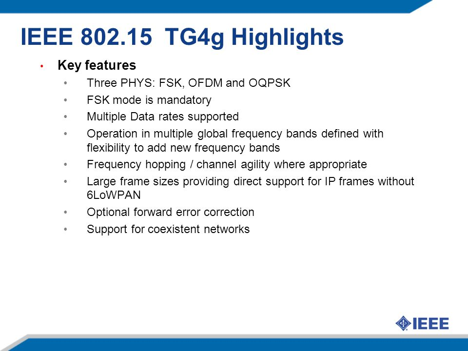IEEE 802.15 TG4g Highlights Key features