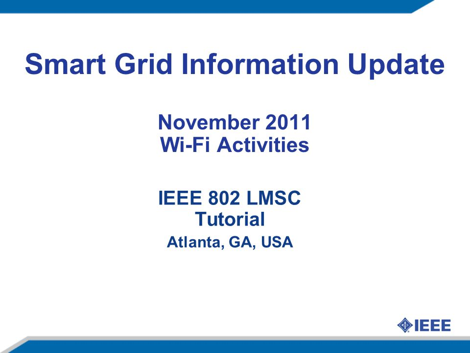 Smart Grid Information Update November 2011 Wi-Fi Activities