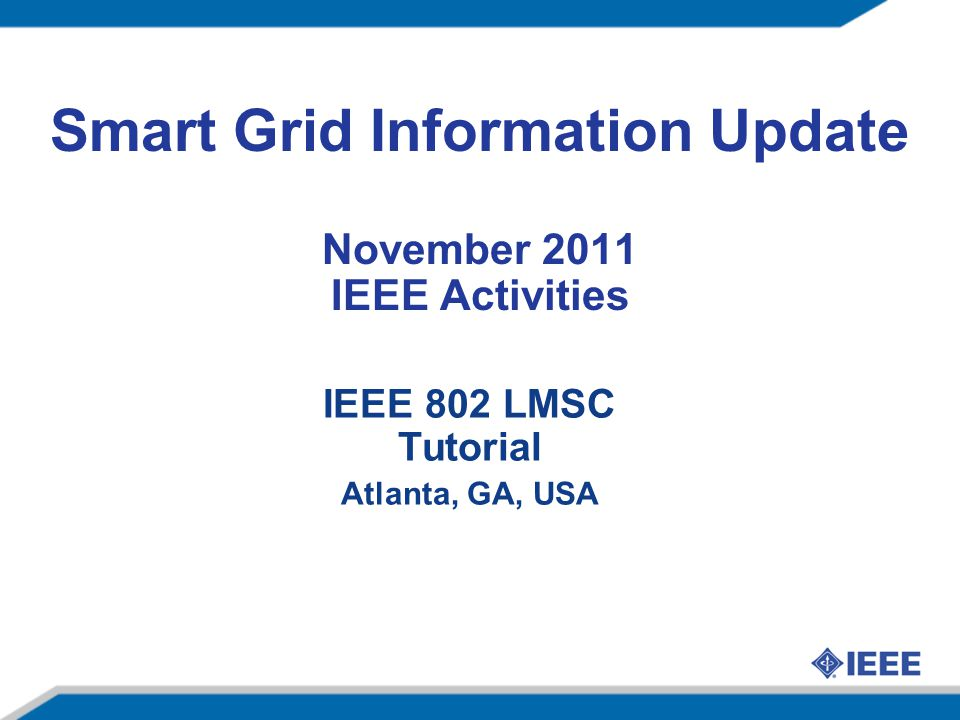 Smart Grid Information Update November 2011 IEEE Activities