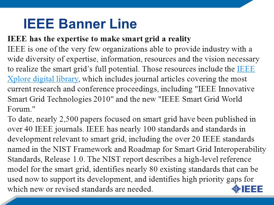 IEEE Banner Line IEEE has the expertise to make smart grid a reality