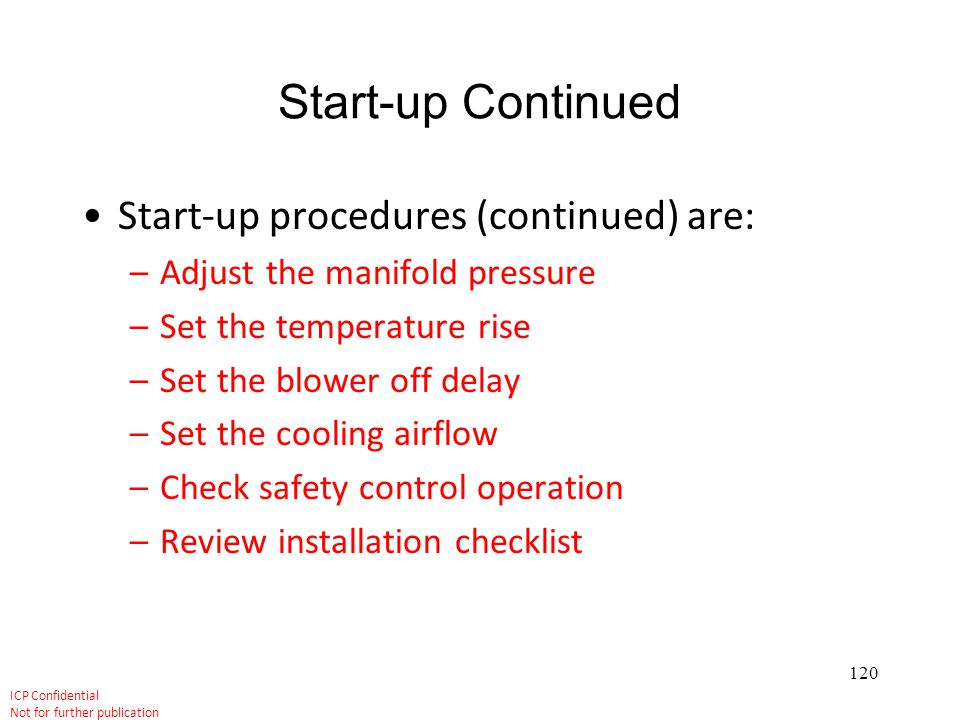Start-up Continued Start-up procedures (continued) are: