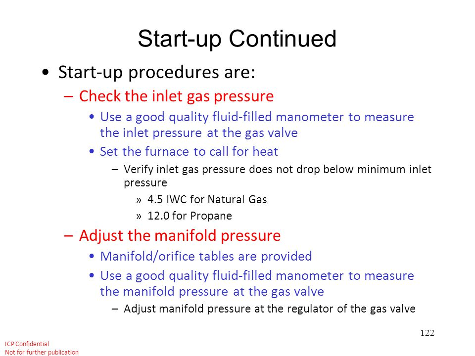 Start-up Continued Start-up procedures are: