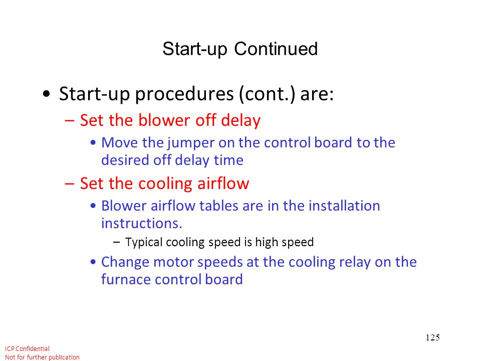 Start-up procedures (cont.) are: