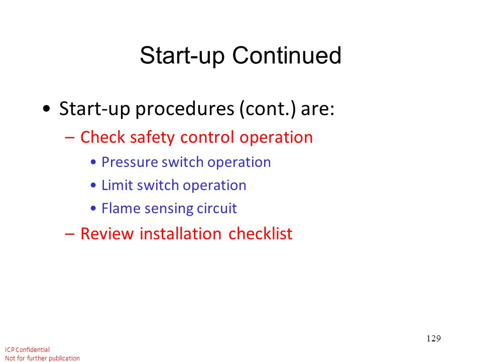 Start-up Continued Start-up procedures (cont.) are: