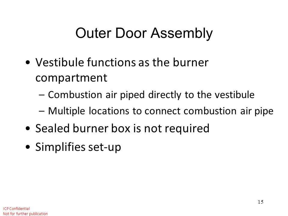Outer Door Assembly Vestibule functions as the burner compartment