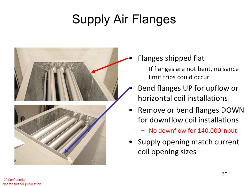 Supply Air Flanges Flanges shipped flat