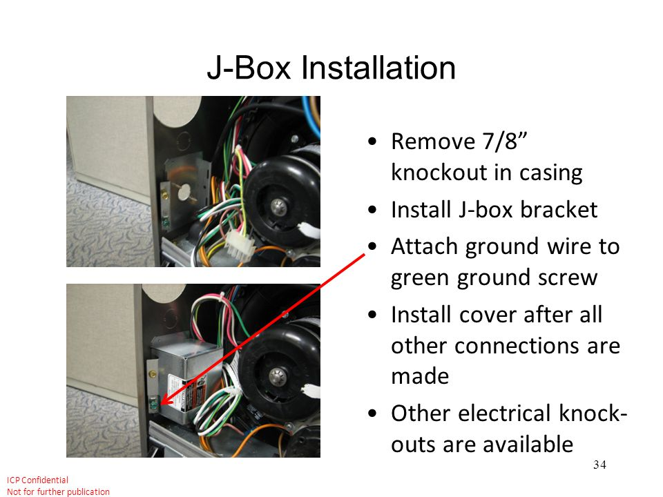 J-Box Installation Remove 7/8 knockout in casing