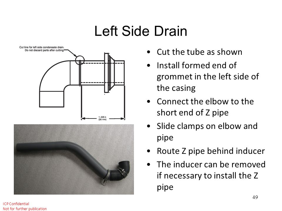 Left Side Drain Cut the tube as shown