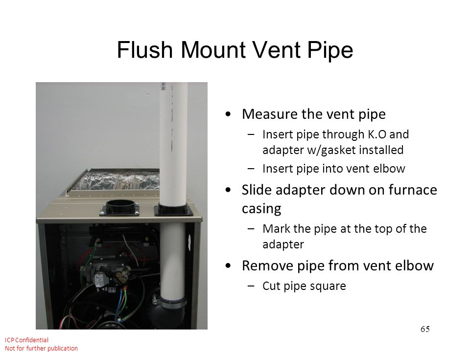 Flush Mount Vent Pipe Measure the vent pipe
