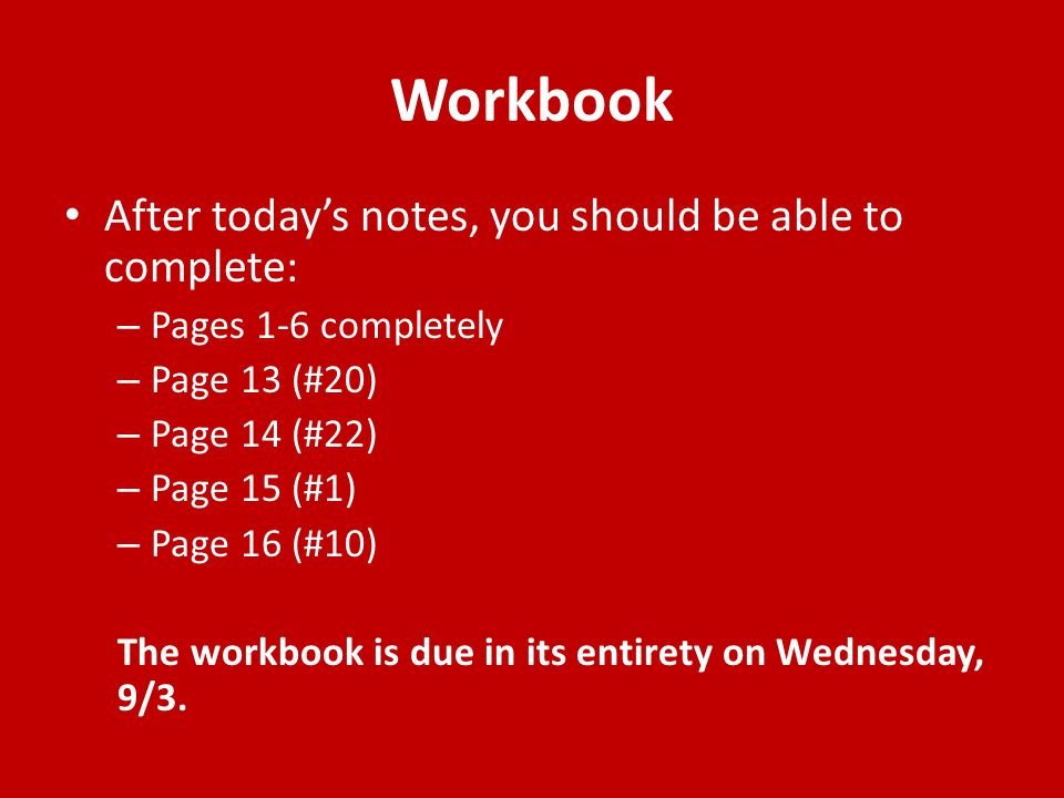 Workbook After today's notes, you should be able to complete:
