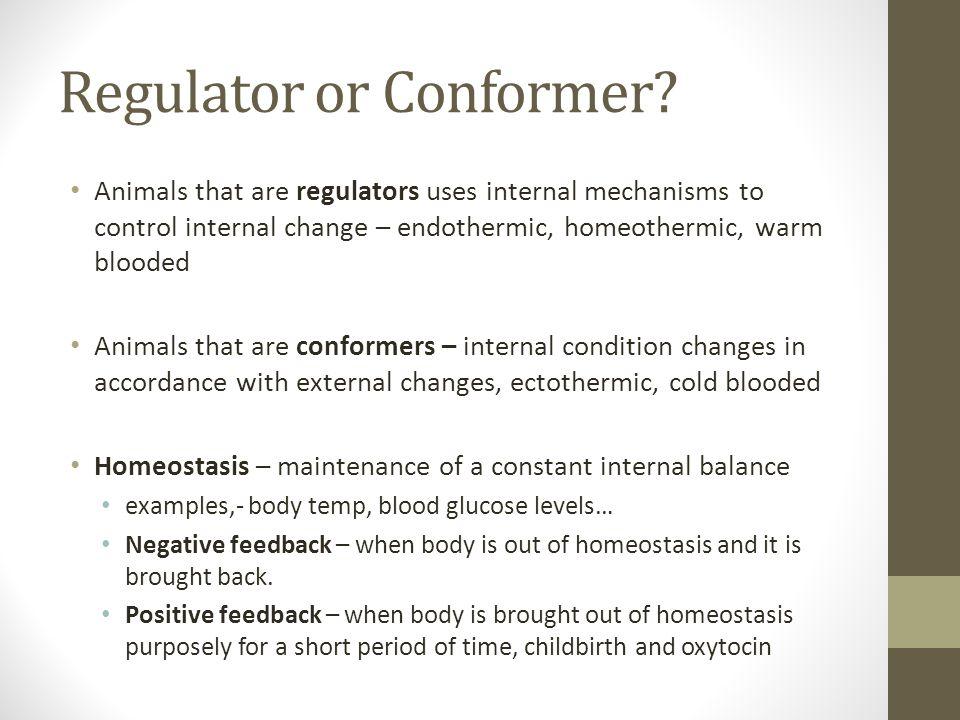 Regulator or Conformer