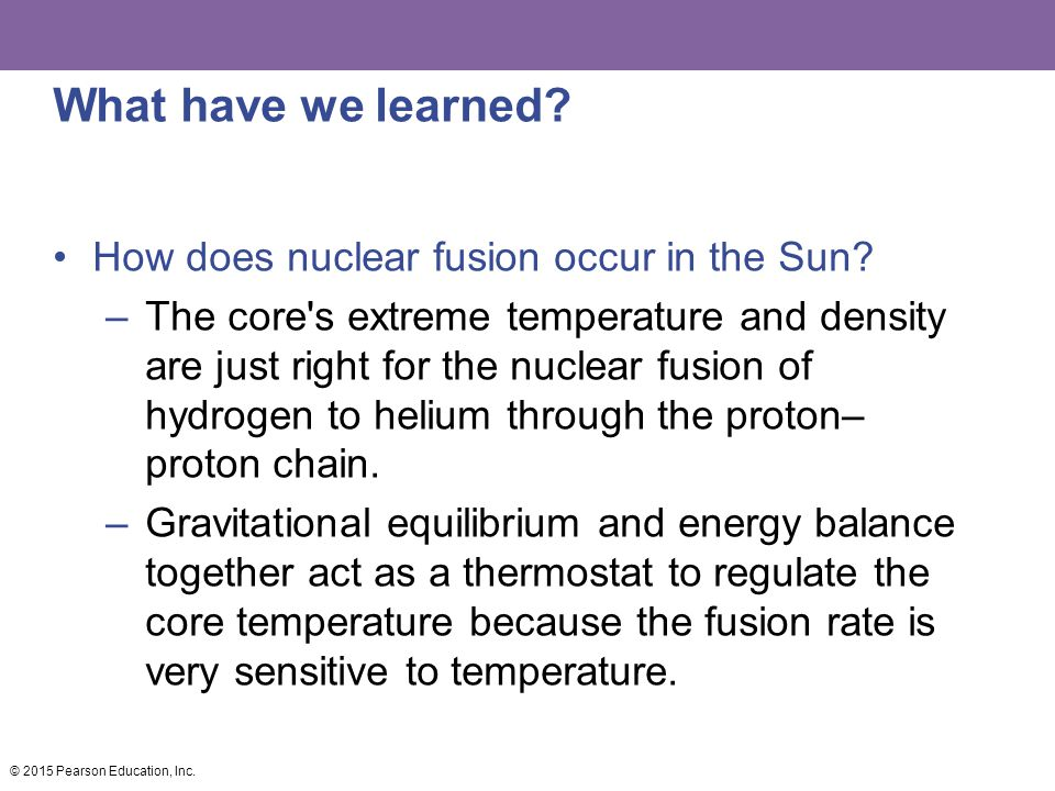 What have we learned How does nuclear fusion occur in the Sun