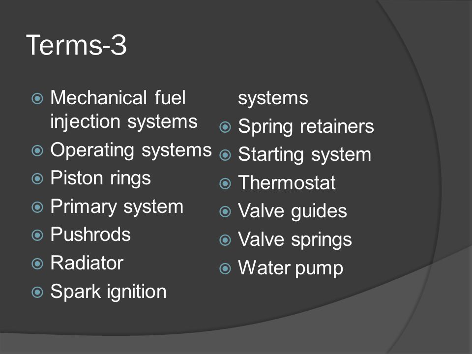 Terms-3 Mechanical fuel injection systems Spark ignition systems