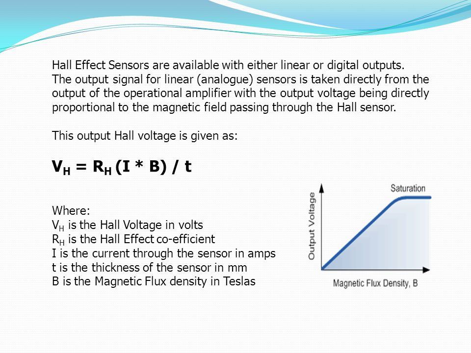 Hall Effect Sensors are available with either linear or digital outputs.