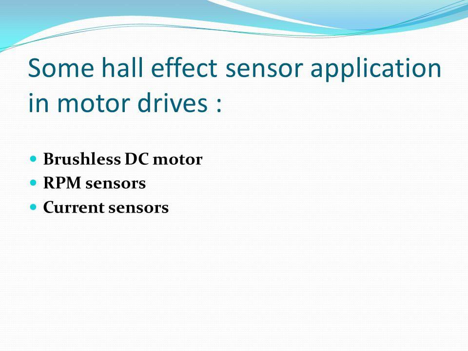 Some hall effect sensor application in motor drives :