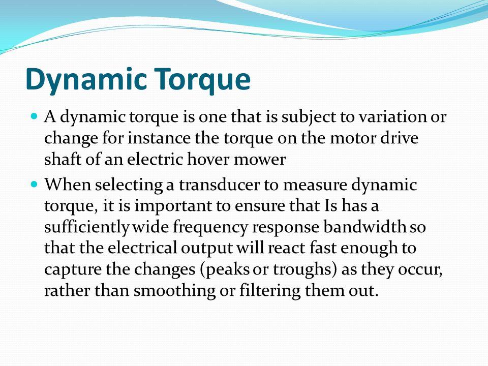 Dynamic Torque