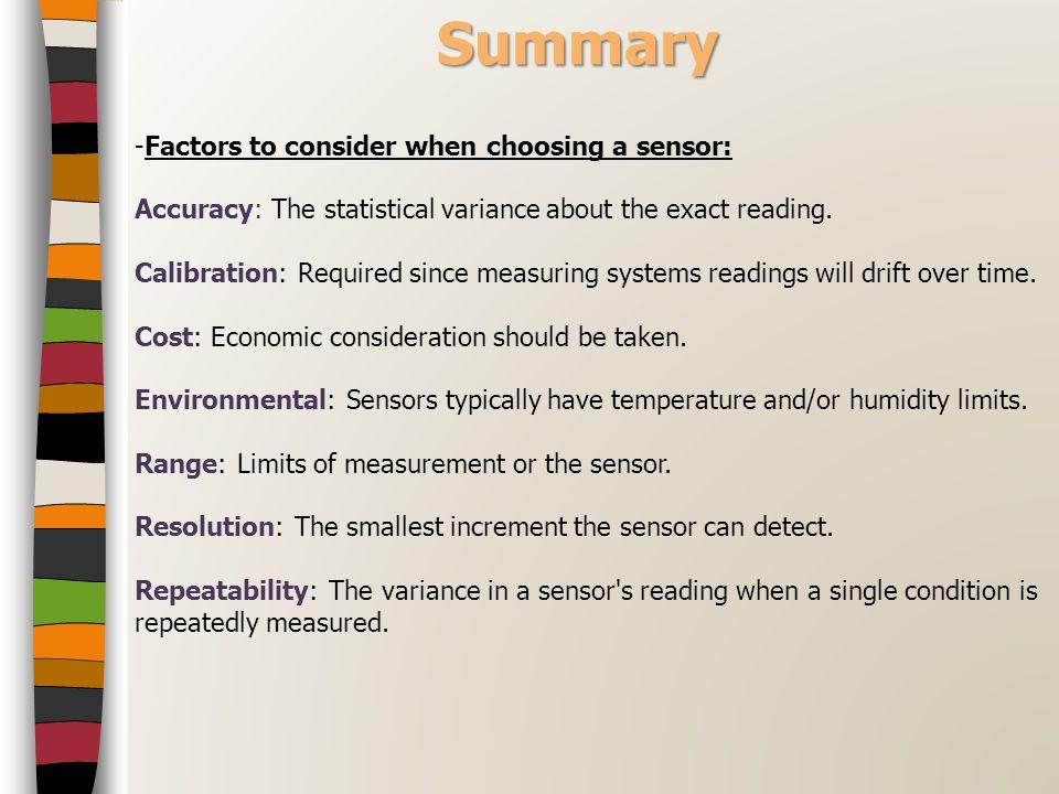 Summary Factors to consider when choosing a sensor:
