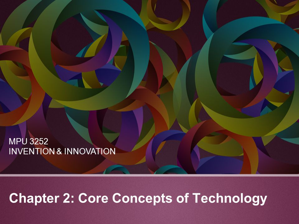 Chapter 2: Core Concepts of Technology