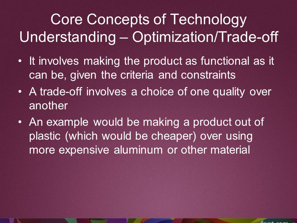 Core Concepts of Technology Understanding – Optimization/Trade-off