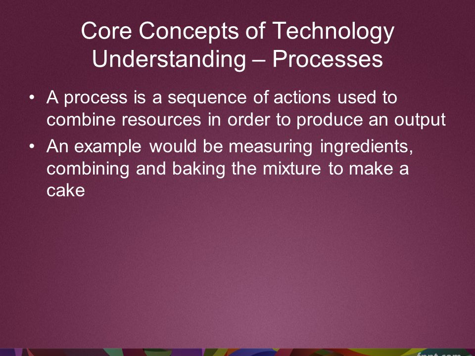 Core Concepts of Technology Understanding – Processes