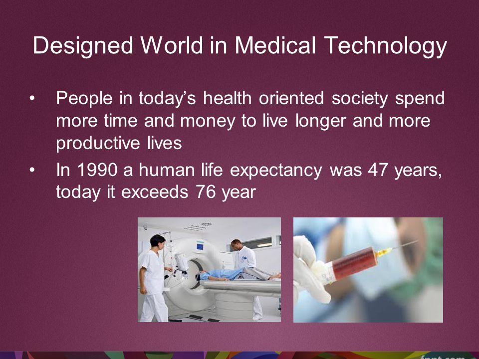 Designed World in Medical Technology