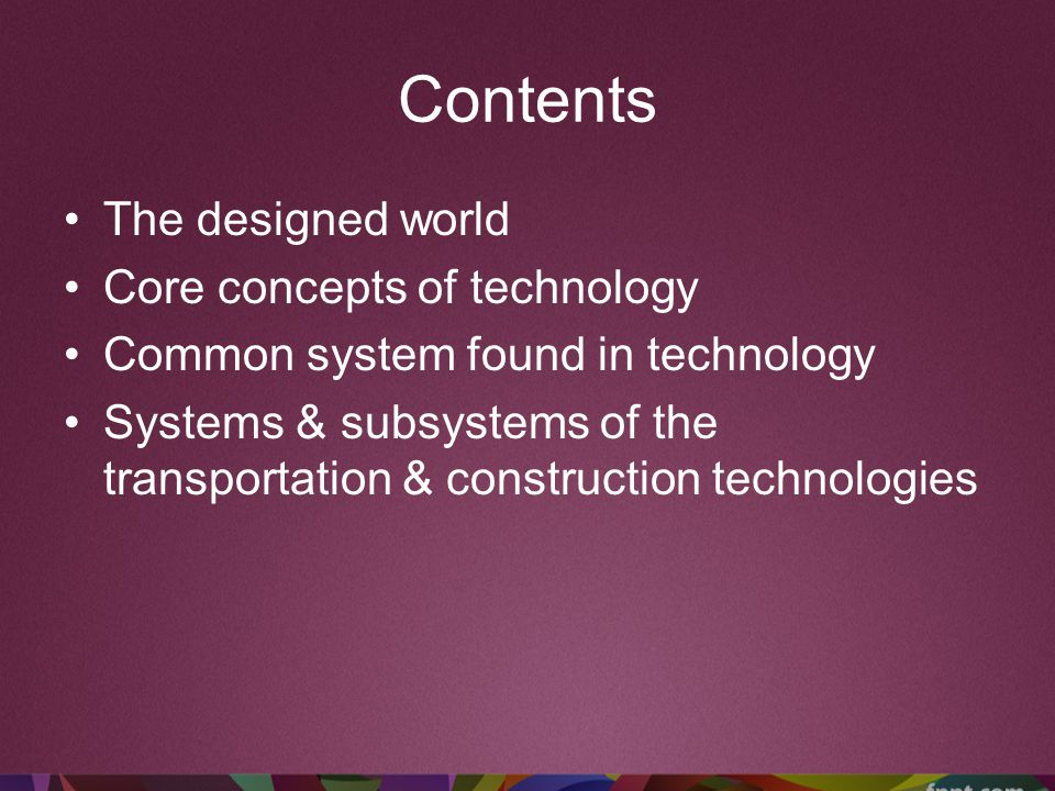 Contents The designed world Core concepts of technology