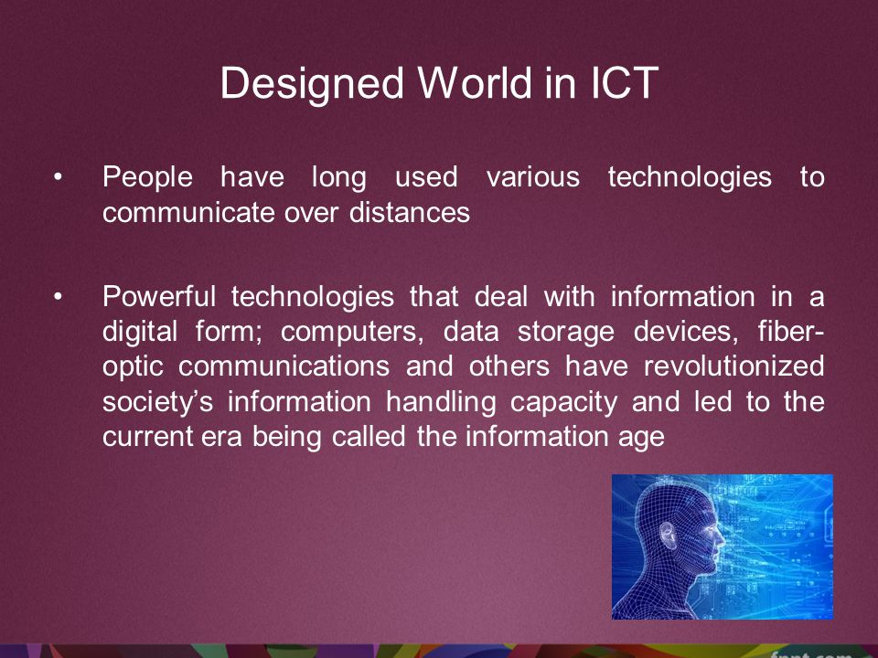 Designed World in ICT People have long used various technologies to communicate over distances.